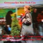 """Greenmarket New York City, 5', Ausschnitt aus """"Me- lodien der Straße"""", 1996, Lieblingsstellen aus meinen filmischen Tagebüchern: keine nachträgliche Verto- nung, Bild und Ton zusammen aufgenommen !(C.B.)"""