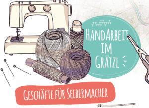 Grätzl-Guide: Best of Handarbeiten, DIY & Selbermachen in Wien